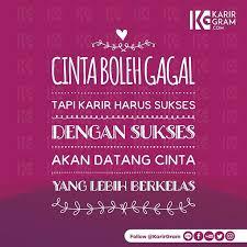 cinta boleh gagal tapi karir harus sukses dengan sukses akan
