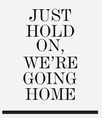 just hold on we are going home nineimages on we heart it