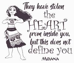 Polynesian Girl Moana Lettering Quotes Wall Decal They Have Stolen The Heart From Inside You But This Does Not Define You 17 X 20 Diy Stick And Peel Vinyl Adhesive
