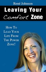 Leaving Your Comfort Zone: How To Lead Your Life From The Power ...