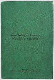 John Rodrigues Cabrillo, discoverer of California ([California. Dept. of  Education. Department of Education Bulletin, 1935): Waterman, Ivan Russell:  Amazon.com: Books