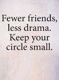 quotes the smaller you keep your circle the less problems you
