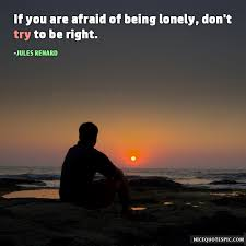 lonely quotes if you are afraid of being lonely