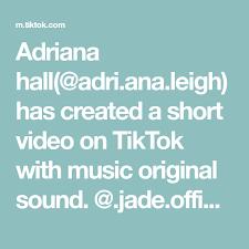 Adriana hall(@adri.ana.leigh) has created a short video on TikTok ...
