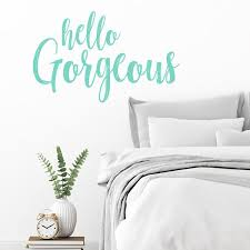 Hello Gorgeous Wall Quote Labeldaddy