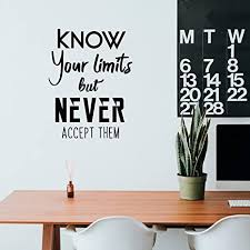 Amazon Com Vinyl Wall Art Decal Know Your Limits But Never Accept Them 30 X 23 Trendy Inspirational Home Living Room Bedroom Sticker Decor Waterproof Peel And Stick Adhesive