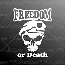 Freedom Or Death Decal Freedom Or Death Car Sticker Low Prices