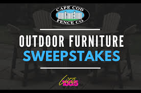 Cape Cod Fence Company S Outdoor Furniture Sweepstakes Lite 100 5 Wrch