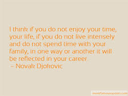 enjoy life family quotes top quotes about enjoy life