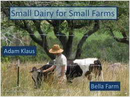 Small Dairy for Small Farms Presented by Adam Klaus