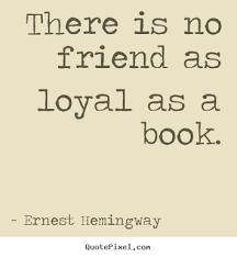 friendship quote there is no friend as loyal as a book