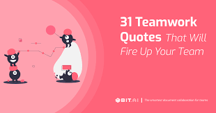 teamwork quotes that will fire up your team bit blog
