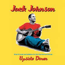 Upside Down by Jack Johnson - Pandora