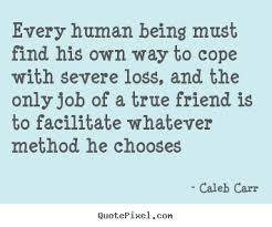 quotes about friendship every human being must his own way