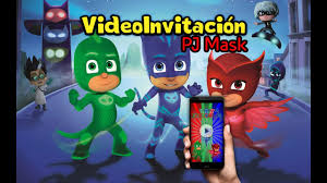 Video Invitacion Pj Mask Heroes En Pijama Youtube