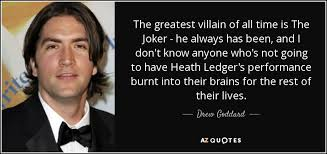 drew goddard quote the greatest villain of all time is the joker