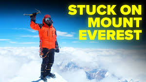 Stranded At The Top of Mt. Everest ...