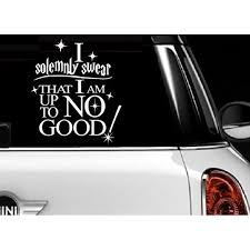 Decal I Solemnly Swear I Am Up To No Good Inspirational Quote Wall Or Window Decal 13 X 14 White Walmart Com Walmart Com