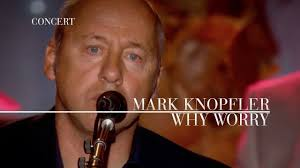 Mark Knopfler - Why Worry (An Evening With Mark Knopfler, 2009) - YouTube