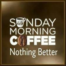 happy sunday morning coffee quotes sunday morning coffee