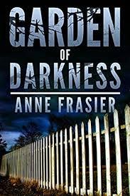 Garden Of Darkness Land Of The Dead Book 2 By Anne Frasier