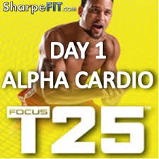 focus t25 alpha cardio day 1