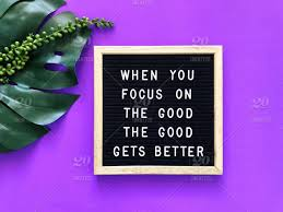 When you focus on the good, the good gets better. Improvement ...