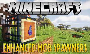 Enhanced Mob Spawners Mod 1.15.2/1.14.4 ...