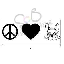 Frenchie Peace Love French Bulldog Vinyl Decal Sticker Car Etsy