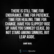 saint basil quotes there is still time for endurance time for