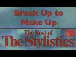 the stylistics break up to make up