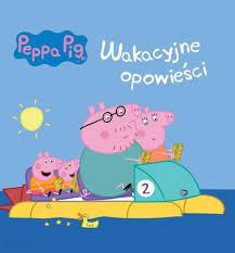 Świnka Peppa. Wakacyjne opowieści - Ceny i opinie - Ceneo.pl