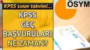 KPSS geç başvuruları hangi tarihte yapılacak? 2019 KPSS ne zaman?