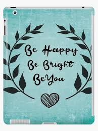 be happy be bright be you daily motivational quotes ipad case