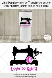 Quilt Vinyl Decal Sewing Machine Decal Love To Quilt Decal Yeti Decal Vinyl Decal Or Iron On Transfer Diy Iron On Transfer Vinyl Decals Monogram Vinyl Decal Yeti Decals Vinyls