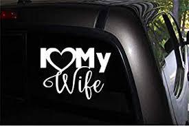 Amazon Com I Love My Wife W Vinyl Car Decal Macbook Laptop Diy Window Suv Truck Bumper Sticker 6 X 3 White Automotive