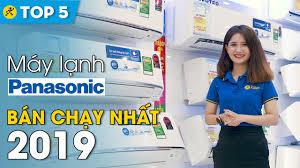 Top 5 máy lạnh Panasonic bán chạy nhất Điện máy XANH năm 2019