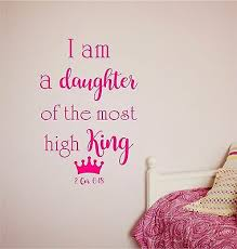 I Am A Daughter Of The Most Wall High King Sticker Vinyl Decals Art Lettering Ebay