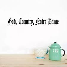 God Country Notre Dame Football Quote Vinyl Wall Sticker Decal For Bedroom Living Room Home Decor Wa0550 Wall Stickers Aliexpress