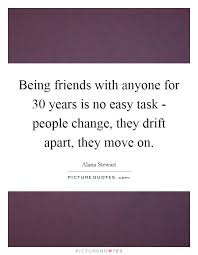 being friends anyone for years is no easy task people