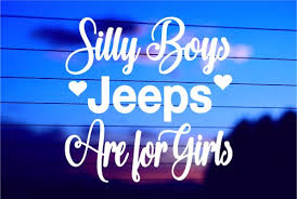 Silly Boys Jeeps Are For Girls Car Decal Sticker