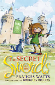 The Secret of the Swords: Sword Girl Book 1 - Frances Watts, illustrated by  Gregory Rogers - 9781742377285 - Allen & Unwin - Australia