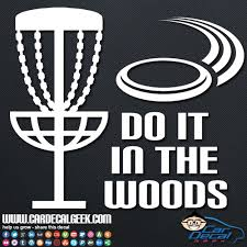 Disc Golf Do It In The Woods Car Window Vinyl Decal Sticker