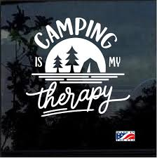 Camping Is My Therapy Window Decal Sticker Custom Sticker Shop
