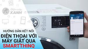 Hướng dẫn kết nối điện thoại với máy giặt LG qua ứng dụng ...