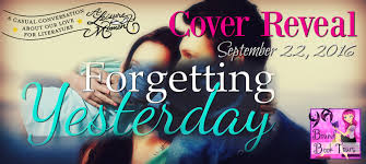 Cover Reveal} FORGETTING YESTERDAY by Ava Wood | A Leisure Moment
