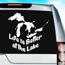 Life Is Better At The Lake Great Lakes Vinyl Car Window Decal Sticker