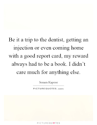 be it a trip to the dentist getting an injection or even coming
