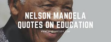 madibayears nelson mandela education quotes