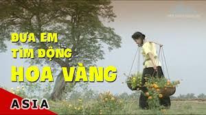 Đưa Em Tìm Động Hoa Vàng | Thơ: Phạm Thiên Thư, Nhạc:Phạm Duy ...